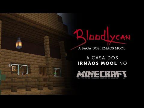 BloodLycan - A Casa dos irmãos Mool - Minecraft