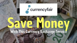 Foreign Currency Exchange Easier, and CHEAPER?! [CurrencyFair] (2020) | ExpatsEverywhere
