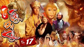 Phim Mới Hay Nhất 2019 | TÂN TÂY DU KÝ - Tập 17 | Phim Bộ Trung Quốc Hay Nhất 2019