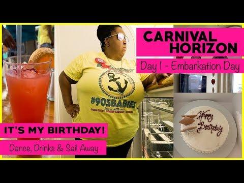 Carnival Horizon 2019 | Day 1 Embarkation Day | IT'S MY BIRTHDAY!!!