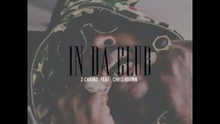 In Da Club - 2 Chainz feat. Chris Brown