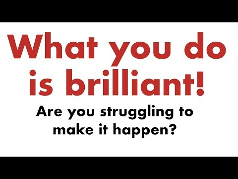What you do is brilliant!