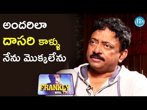I Can't Touch Dasari Legs Like Others - RGV || RGV Interview || Frankly With TNR || Talking Movies