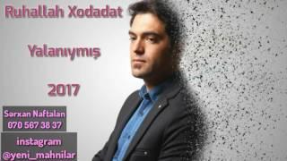 Ruhallah Xodadat - Yalaniymis 2017 | Yeni