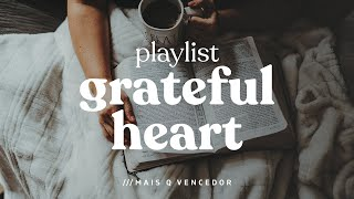 Playlist Grateful Heart | Mais Q Vencedor