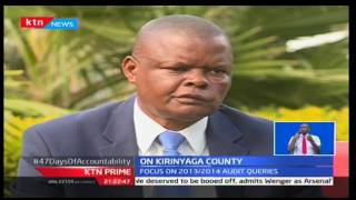 47 Days of Accountability :Kirinyaga county fact check basing on 2014/2015 audit reports
