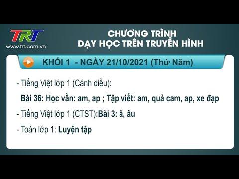 Lớp 1: Tiếng Việt (2 tiết); Toán./ - Dạy học trên truyền hình HueTV ngày 21/10/2021