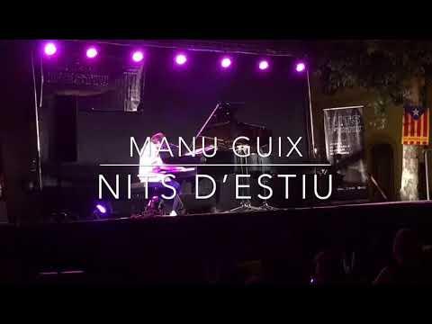 Manu Guix - Nits d'Estiu 2018 - Castellví de la Marca