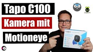 Günstige & gute IP Kamera Tapo C100 mit Motioneye - Alternative zu Raspberry Pi Kamera