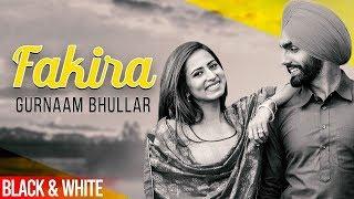 Fakira (Official B&W Video) | Ammy Virk | Sargun   - YouTube