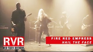 Fire Red Empress - Hail The Face (Official Video)