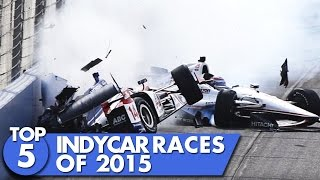 Top 5 IndyCar Races 2015