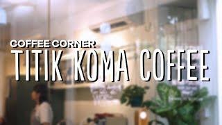 Coffee Corner - Titik Koma Coffee