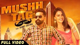 New Punjabi Songs 2016  Mushh Tag   Lavi Hans  Video Hd   Latest Punjabi Songs 2016