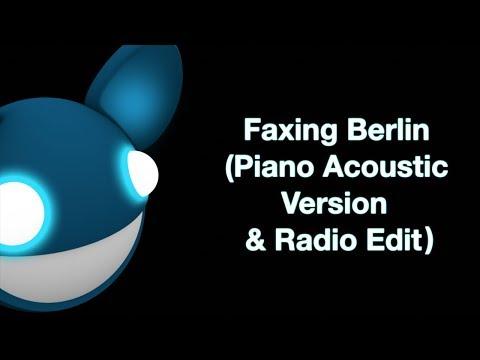 deadmau5 / Faxing Berlin (Piano Acoustic/Orchestral Version & Radio Edit)