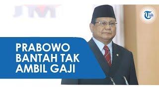 Prabowo Bantah Dirinya Tak Ambil Gaji sebagai Menteri Pertahanan di Kabinet Indonesia Maju