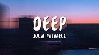 Julia Michaels   Deep (Lyrics)