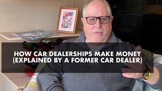 How Car Dealerships Make Money (Explained by a Former Car Dealer)