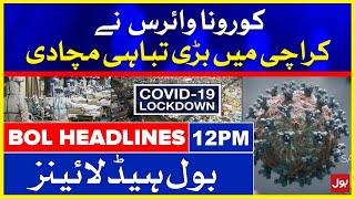 Coronavirus Delta Variant Hits Karachi   BOL News Headlines   12:00 PM   23 July 2021
