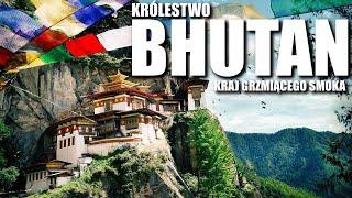 KRAJ GRZMIĄCEGO SMOKA – KRÓLESTWO BHUTANU