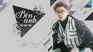 Mix - Bên Anh - Bùi Anh Tuấn (Video Lyric Official) | OST Bí Mật Quý Ông