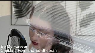 Be My Forever (Christina Perri and Ed Sheeran) | Georgia Merry and Rob Tando Cover