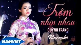 Trộm Nhìn Nhau - Quỳnh Trang