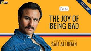 Saif Ali Khan on The Joy of Being Bad | FC Front Row | Film Companion