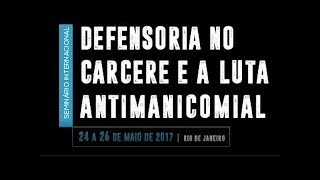 Seminário Defensoria no Cárcere e a Luta Antimanicomial - Teaser