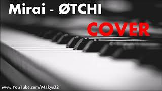 PIANO │ Mirai   Oči  ØTCHI │ COVER