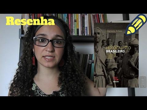 Resenha - Holocausto Brasileiro, de Daniela Arbex