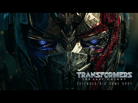 Transformers: The Last Knight (Extended Super Bowl Spot)