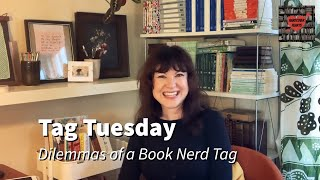 Tag Tuesday: Dilemmas Of A Book Nerd Tag