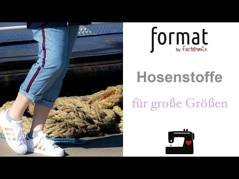 Hosenstoffe für große Größen - erklärt von Sabine von farbenmix / Format nähen
