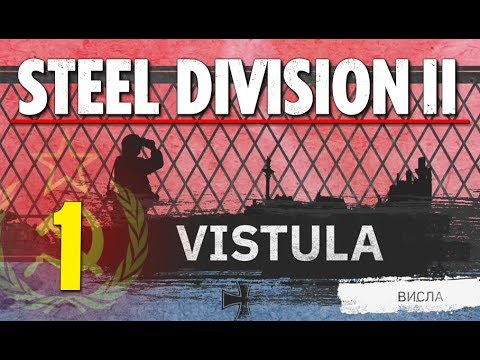 Steel Division 2 Campaign - Vistula #1 (Soviets)