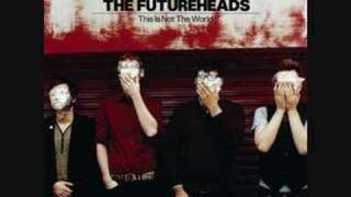 The Futureheads - Broke Up The Time
