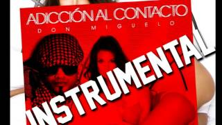 Don Miguelo - Adicto al contacto - INSTRUMENTAL - REMAKE