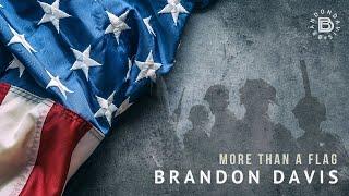 Brandon Davis More Than A Flag