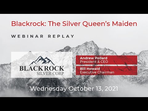 Blackrock's Andrew Pollard and Bill Howald update ongoing resource definition program. Oct 13th, 2021