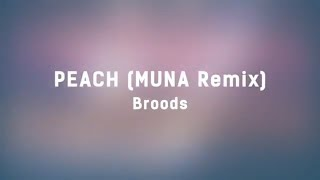 Broods   Peach (MUNA Remix) (Lyrics)