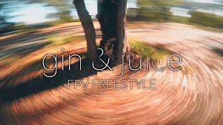 Gin & juice - FPV Freestyle