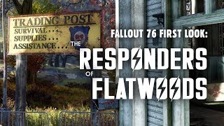 Fallout 76 First Look Part 2: The Responders of Flatwoods - Where Did They Go?