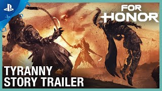 For Honor: Tyranny - Story Trailer | PS4
