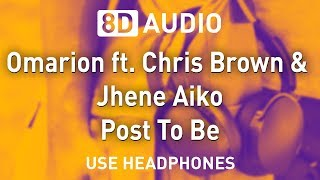 Omarion Ft. Chris Brown & Jhené Aiko - Post To Be | 8D AUDIO