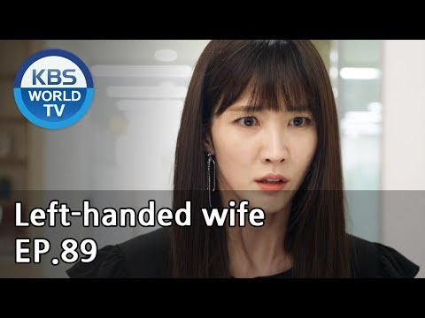 Left-handed wife | 왼손잡이 아내 EP.89 [ENG, CHN / 2019.05.20]