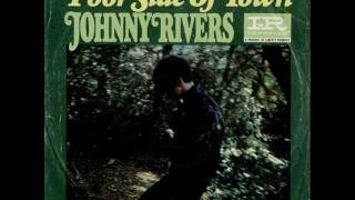 Johnny Rivers - Poor Side Of Town (1966)