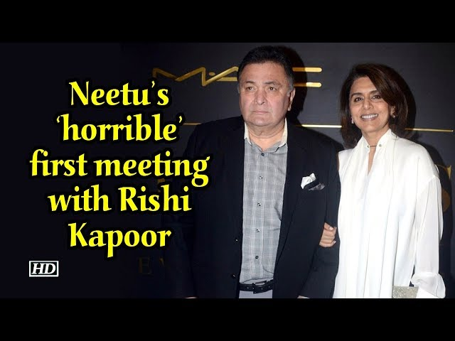 Neetu's 'horrible' first meeting with Rishi Kapoor