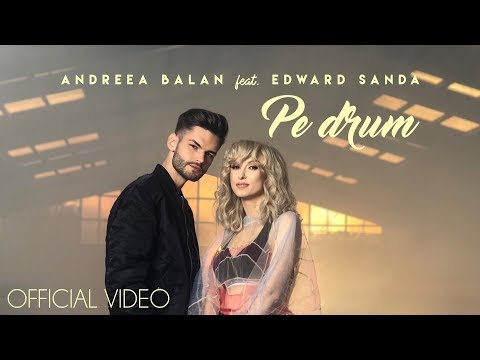 Andreea Balan Feat Edward Sanda Pe Drum Official Video