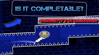 Razing717's CC Challenge | IS IT COMPLETABLE? (Geometry Dash)
