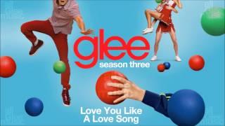 Love You Like A Love Song   Glee [HD FULL STUDIO]